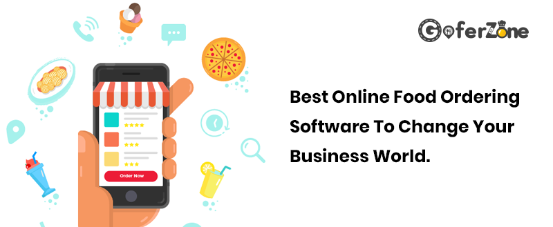Best Online Food Ordering Software To Change Your Business World - Blog